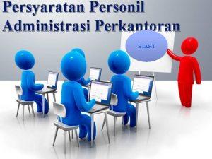 Persyaratan Personil Administrasi Perkantoran START SKKD Standart Kompetensi
