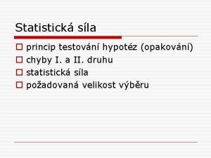 Statistick sla o o princip testovn hypotz opakovn