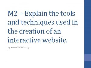 M 2 Explain the tools and techniques used
