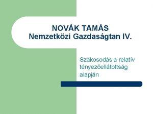 NOVK TAMS Nemzetkzi Gazdasgtan IV Szakosods a relatv