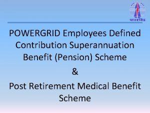 POWERGRID Employees Defined Contribution Superannuation Benefit Pension Scheme