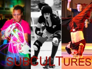 SUBCULTURES Culture is a group of peoples attitudes