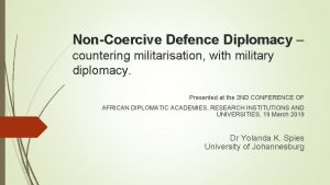 NonCoercive Defence Diplomacy countering militarisation with military diplomacy
