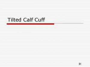 Tilted Calf Cuff Indications Calf Band Shapes Indications
