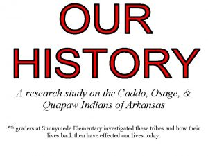 A research study on the Caddo Osage Quapaw