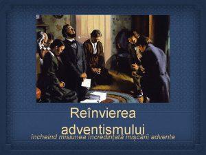 Renvierea adventismului ncheind misiunea ncredinat micrii advente CRIZA