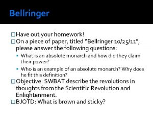 Bellringer Have out your homework On a piece