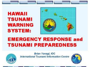 HAWAII TSUNAMI WARNING SYSTEM EMERGENCY RESPONSE and TSUNAMI