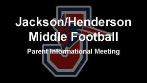 JacksonHenderson Middle Football Parent Informational Meeting Everyone Do