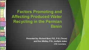 Factors Promoting and Affecting Produced Water Recycling in