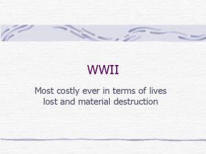 WWII Most costly ever in terms of lives