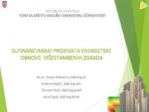 REPUBLIKA HRVATSKA FOND ZA ZATITU OKOLIA I ENERGETSKU
