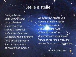 Stelle e stelle Guardo il cielo Vedo stelle