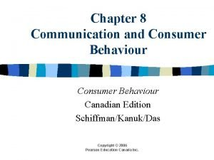 Chapter 8 Communication and Consumer Behaviour Canadian Edition