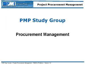 Project Procurement Management PMP Study Group Procurement Management