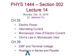 PHYS 1444 Section 002 Lecture 14 CH 25