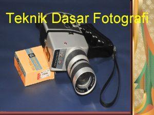Teknik Dasar Fotografi Apa itu Fotografi Fotografi adalah