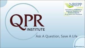 Ask A Question Save A Life QPR Question