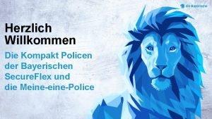 Herzlich Willkommen Die Kompakt Policen der Bayerischen Secure