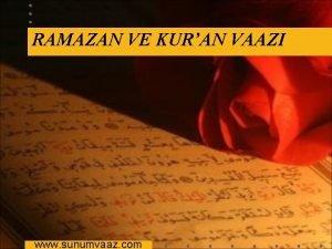 RAMAZAN VE KURAN VAAZI www sunumvaaz com Ramazan