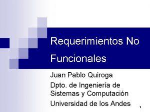Requerimientos No Funcionales Juan Pablo Quiroga Dpto de