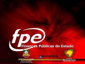 Inicial Finanas Pblicas do Estado Palestrante Joo Felipe