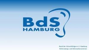 Bund der Schwerhrigen e V Hamburg Hrberatungs und