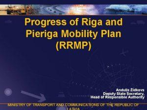 Progress of Riga and Pieriga Mobility Plan RRMP