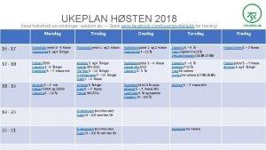 UKEPLAN HSTEN 2018 med forbehold om endringer sykdom