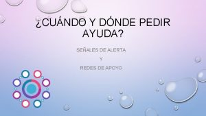 CUNDO Y DNDE PEDIR AYUDA SEALES DE ALERTA
