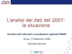 Lanalisi dei dati del 2007 la situazione Incontro