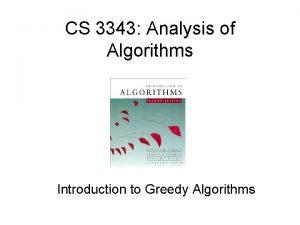 CS 3343 Analysis of Algorithms Introduction to Greedy