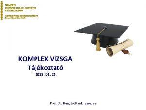 KOMPLEX VIZSGA Tjkoztat 2018 01 25 Prof Dr