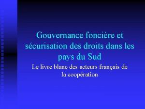 Gouvernance foncire et scurisation des droits dans les