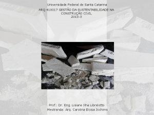 Universidade Federal de Santa Catarina ARQ 410017 GESTO