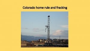 Colorado home rule and fracking Colorado oil and