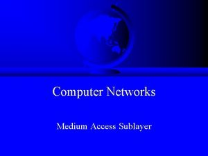 Computer Networks Medium Access Sublayer Topics F Introduction