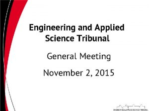 Engineering and Applied Science Tribunal General Meeting November