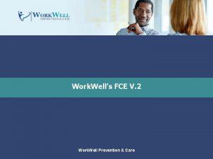 Work Wells FCE V 2 Work Well Prevention
