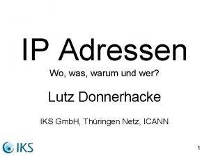 IP Adressen Wo was warum und wer Lutz