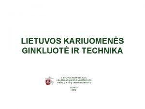 LIETUVOS KARIUOMENS GINKLUOT IR TECHNIKA LIETUVOS RESPUBLIKOS KRATO