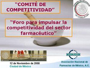 COMIT DE COMPETITIVIDAD Foro para impulsar la competitividad
