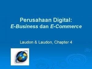 Perusahaan Digital EBusiness dan ECommerce Laudon Laudon Chapter