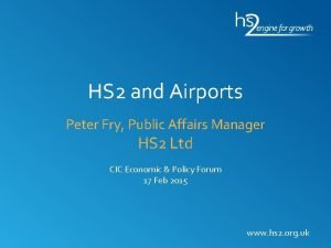 HS 2 and Airports Peter Fry Public Affairs