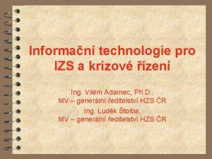 Informan technologie pro IZS a krizov zen Ing