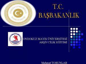 ONDOKUZ MAYIS NVERSTES ARVCLK ETM Mehmet TORUNLAR Arivler