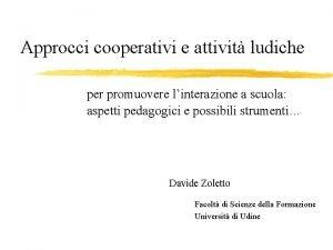 Approcci cooperativi e attivit ludiche per promuovere linterazione