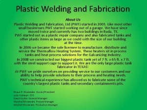 Plastic Welding and Fabrication About Us Plastic Welding