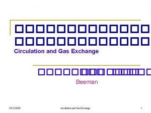 Circulation and Gas Exchange Beeman 10312020 circulation and