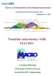 TAUP 2001 Topics in Astroparticle and underground physics